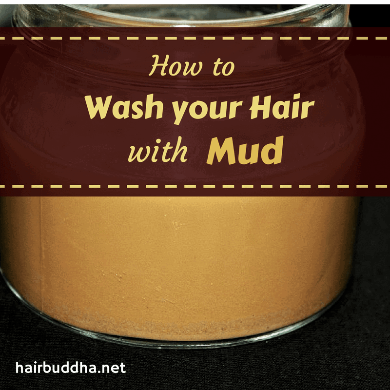 how to wash your hair with mud